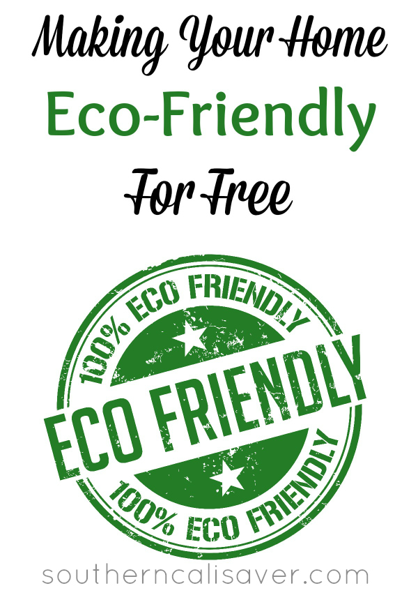 How to make your home Eco Friendly for FREE