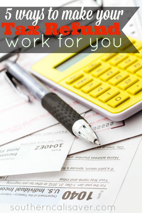 5 ways to make your refund work for you