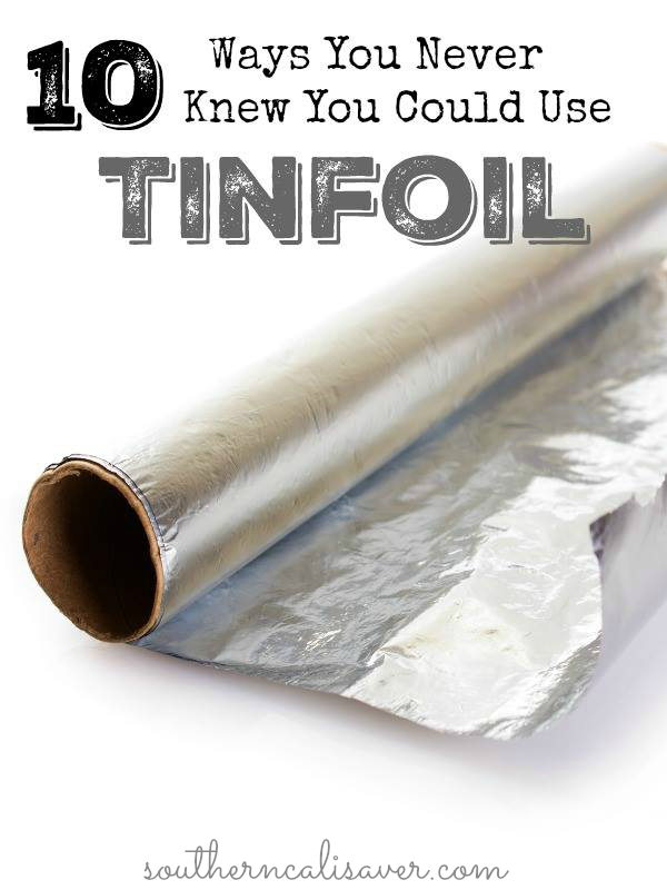 ways you never knew you could use tinfoil