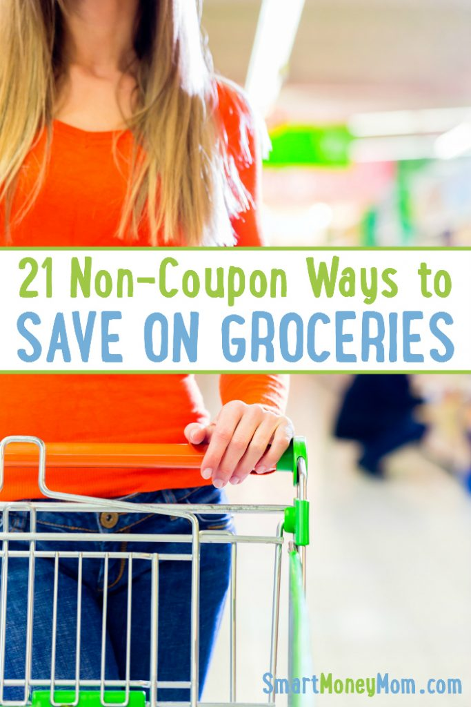 21 Non-Coupon Ways To Save On Groceries