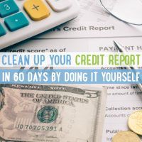 DIY Credit Report Clean Up (60 Days or less)